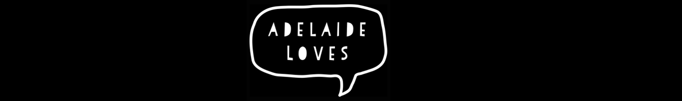 Adelaide Loves